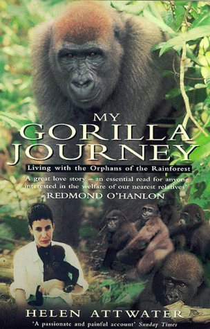 9780330370455: My Gorilla Journey: Living with the Orphans of the Rain