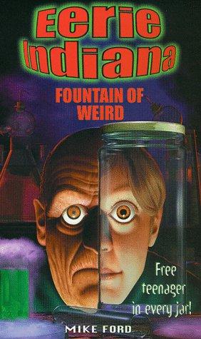 9780330370721: Fountain of Weird (Eerie Indiana)