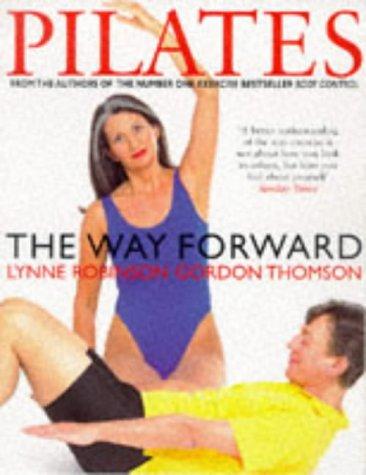 9780330370813: Pilates: The Way Forward