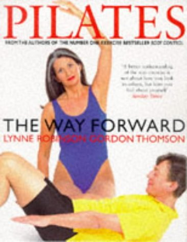 9780330370813: Pilates : The Way Forward