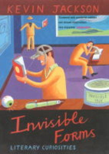 9780330371155: Invisible Forms and Other Literary Curiosities