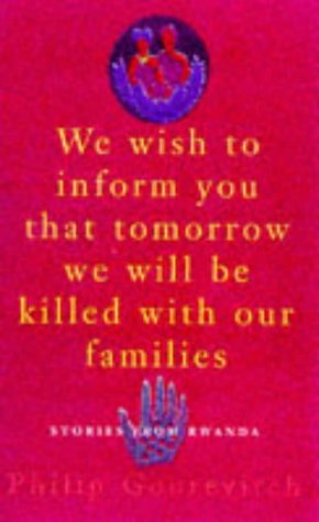 9780330371209: We Wish to Inform You That Tomorrow We Will Be Killed with Our Families : Stories from Rwanda
