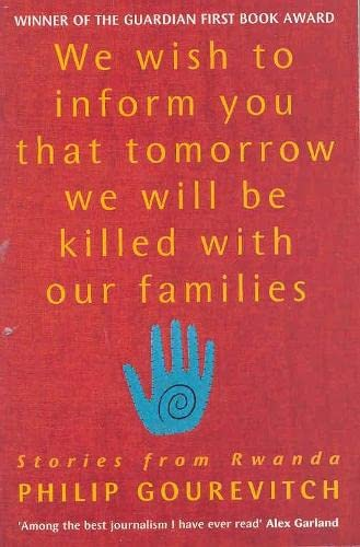 9780330371216: We Wish to Inform You That Tomorrow We Will Be Killed With Our Families