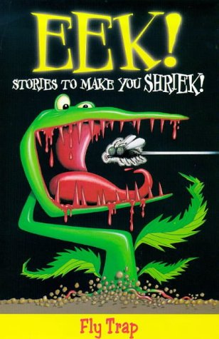 9780330371285: Eek! Stories to Make You Shriek: Fly Trap Vol 1 (Eek Stories to Make You Shriek)