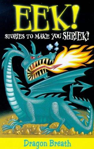 Eek! Stories to Make You Shriek: Dragon Breath Vol 2 (Eek Stories to Make You Shriek) (9780330371292) by Jane O'Connor