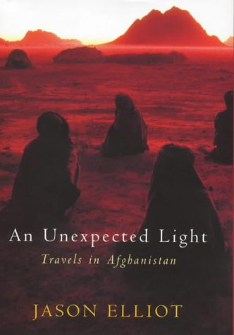 9780330371612: An Unexpected Light: Travels in Afghanistan