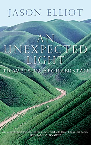 9780330371629: An Unexpected Light: Travels in Afghanistan