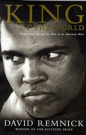 9780330371889: KIng of the World: Muhammad Ali and the Rise of an American Hero