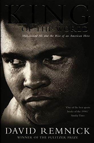 9780330371896: King of the World: Muhammad Ali and the Rise of an American Hero