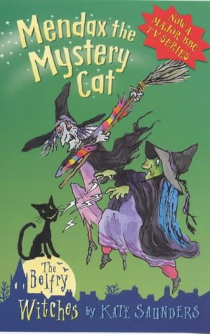 Mendax the Mystery Cat (Belfry Witches): Saunders, Kate