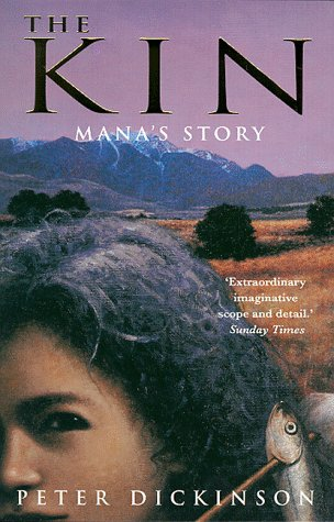 The Kin: Mana's Story Book 4 (9780330373135) by Peter Dickinson