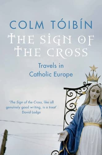 9780330373579: The Sign of the Cross: Travels in Catholic Europe