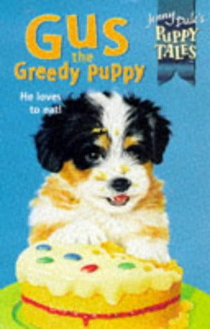 9780330373593: Gus the Greedy Puppy (Jenny Dale's Puppy Tales)
