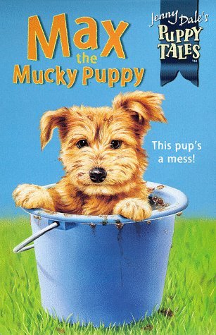 9780330373630: Max the Mucky Puppy (Jenny Dale's Puppy Tales)