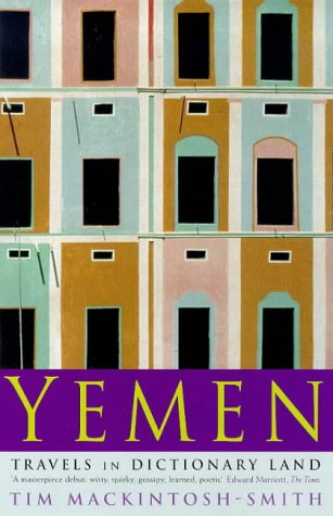 Yemen: Travels in Dictionary Land: Mackintosh-Smith, Tim