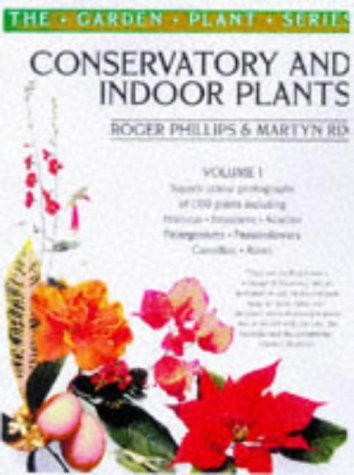 Conservatory and Indoor Plants: v.1 (Vol 1)