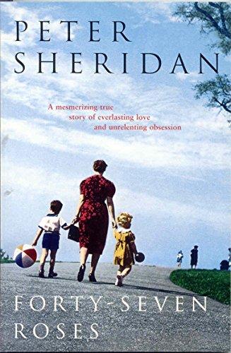 Forty-seven Roses: Sheridan, Peter