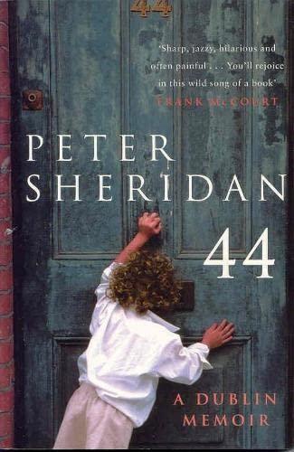 Forty Four: A Dublin Memoir: Sheridan, Peter