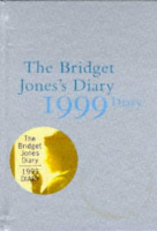 Bridget Jones's Diary 1999: A Novel: Fielding, Helen