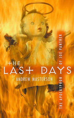 9780330375610: The Last Days: The Apocryphon of Joe Panther