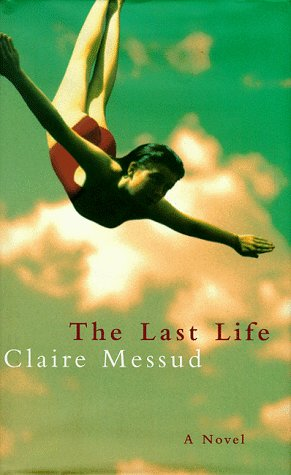 The Last Life ***SIGN ED***: Claire Messud