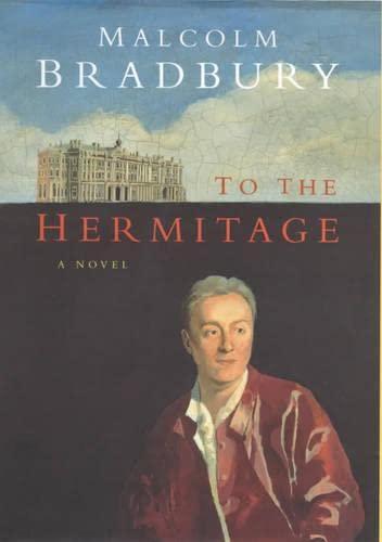 To The Hermitage: Bradbury, Malcolm