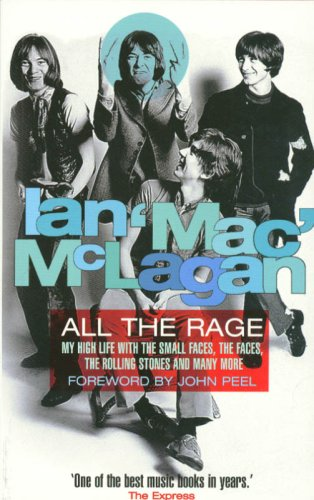 9780330376730: All the Rage: My High Life with The Small Faces, The Faces, The Rolling Stones and Many More