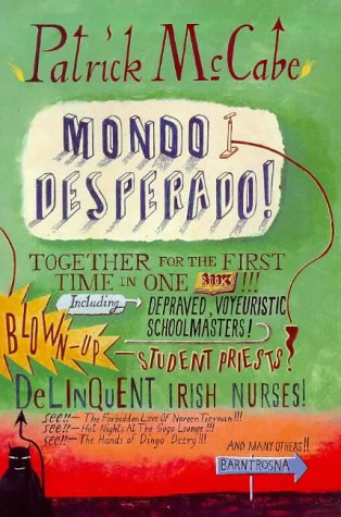 Mondo Desperado Together for the First Time in One Book! ! ! Including Depraved, Voyeuristic Schoolmasters. - McCabe, Patrick