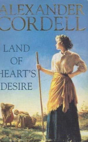 Land of Heart's Desire: Alexander Cordell