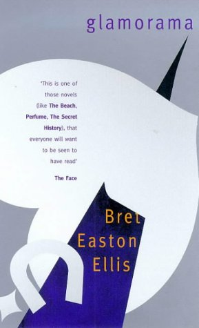 Glamorama (Roman): Bret Easton Ellis
