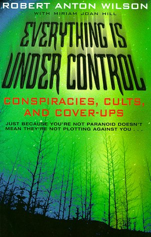 9780330389945: Everything Is Under Control: Conspiracies, Cults and Cover-ups