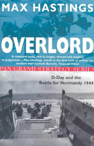 9780330390125: Overlord; D-day and the Battle for Normandy 1944 (Pan Grand Strategy Series)