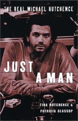 9780330390194: Just a Man: The Real Michael Hutchence
