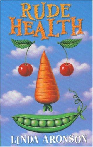 Rude Health - a Comedy of Vitamins,: Linda Aronson