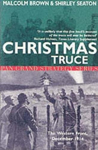 Christmas Truce: The Western Front December 1914: Brown, Malcolm and