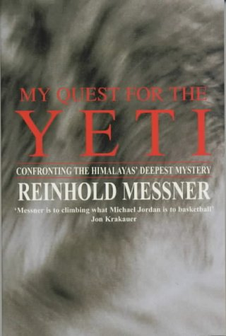 9780330390866: My Quest for the Yeti: Confronting the Himalays' Deepest M
