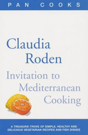 9780330391696: Claudia Roden's Invitation to Mediterranean Cooking: 150 Vegetarian and Seafood Recipes