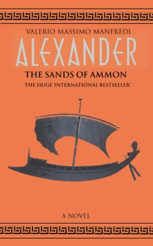 9780330391719: The Sands of Ammon (Alexander, Book 2)