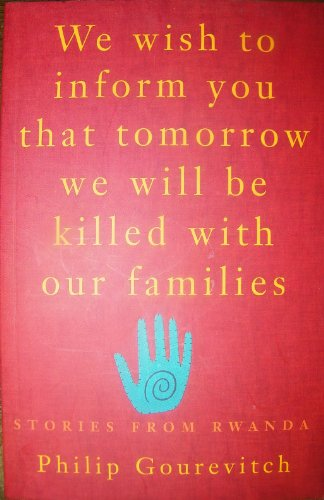 9780330391771: We Wish to Inform You That Tomorrow We Will Be Killed With Our Families, Stories from Rwanda
