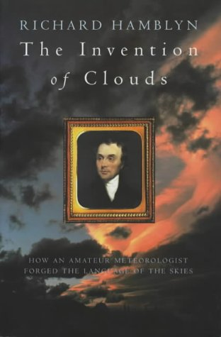 9780330391948: The Invention of Clouds: How an Amateur Meteorologist Forged the Language of the Skies