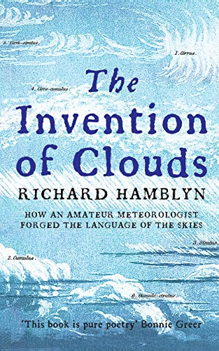9780330391955: The Invention of Clouds: How an Amateur Meteorologist Forged the Language of the Skies