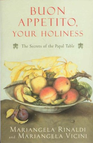 9780330392082: Buon Appetito Your Holiness: The Secrets of the Papal Table