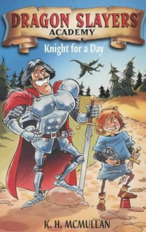 9780330392235: Dragon Slayers' Academy 5: Knight for a Day