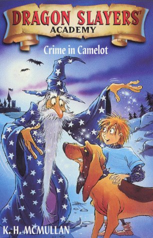 Crime in Camelot (Dragon Slayers' Academy): McMullan, Kate