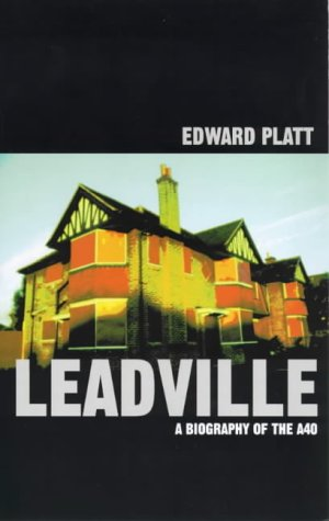 9780330392624: Leadville: a biography of the A40
