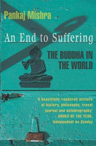 9780330392792: An End to Suffering: The Buddha in the World