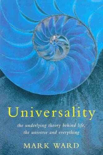 9780330393126: Universality: The Underlying Theory Behind Life, the Universe and Everything