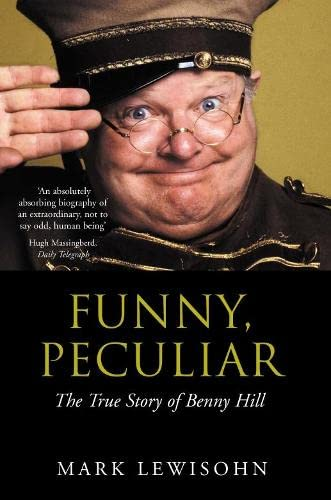 9780330393409: Funny, Peculiar: The True Story of Benny Hill
