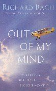 Out of My Mind: A Flight into: Bach, Richard