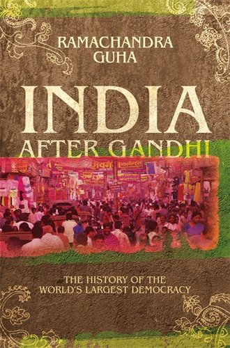 9780330396110: India After Gandhi: The History of the World's Largest Democracy